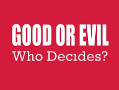 ONLY YOU CAN MAKE A DECISION TO CHOOSE GOOD OR EVIL!