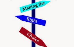 THERE IS A RIGHT CHOICE AND A WRONG CHOICE TO MAKE.